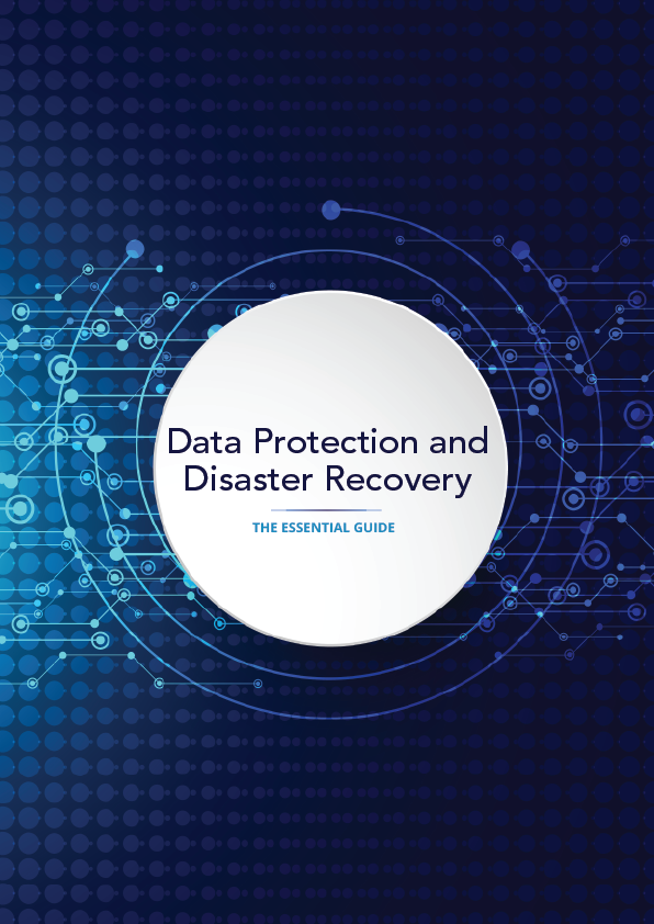 Data Protection and Disaster Recovery THE ESSENTIAL GUIDE 1