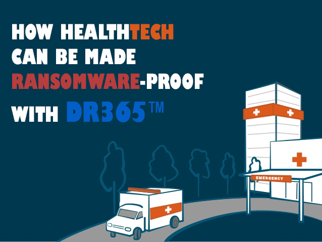 How Healthtech can be made Ransomware-proof with DR365™