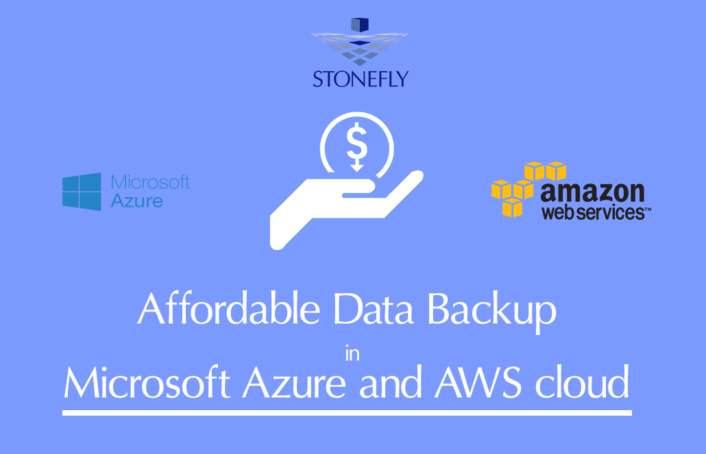 Affordable Data Backup in Microsoft Azure and AWS Cloud