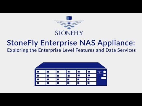StoneFly Enterprise NAS Appliance: Exploring the Enterprise Level Features and Data Services