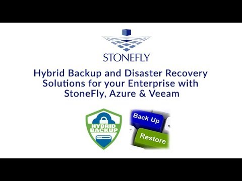 Hybrid Backup and Disaster recovery Solutions for Your Enterprise with StoneFly, Azure & Veeam