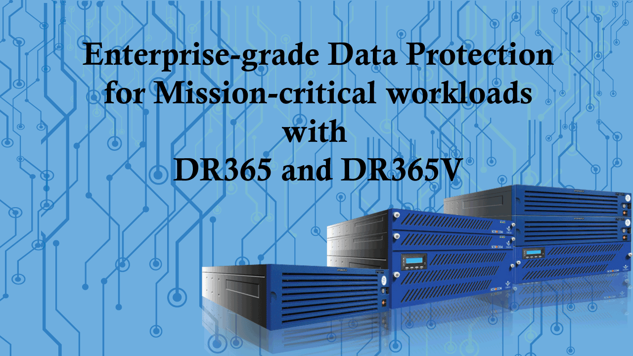Enterprise-grade Data Protection for Mission-critical workloads with DR365 and DR365V
