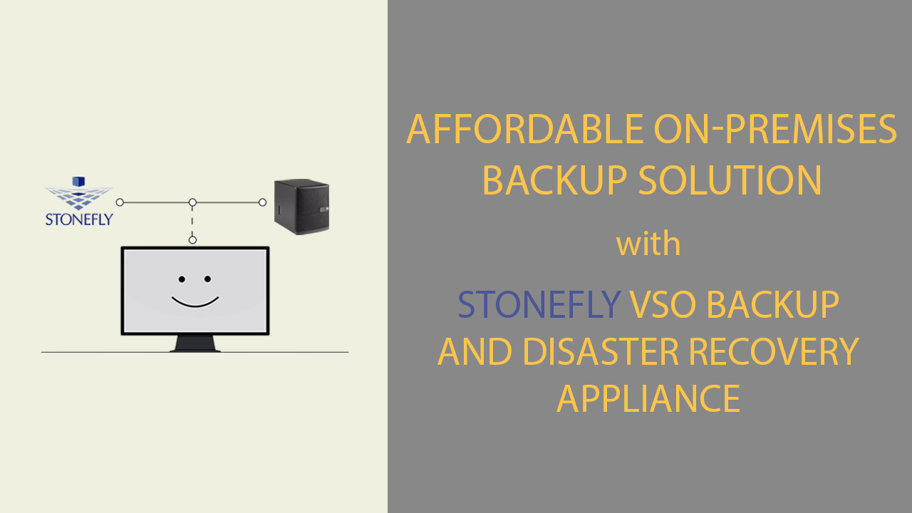 StoneFly VSO Affordable On-premises Backup Solution
