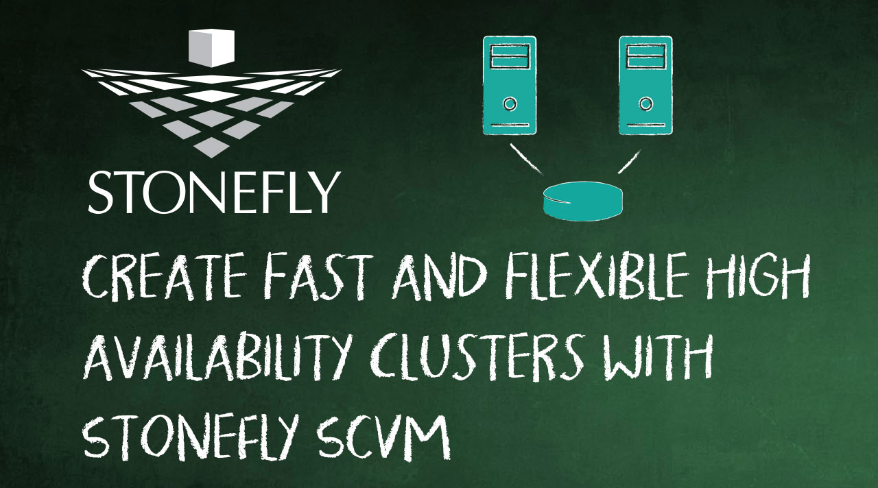 Create fast and flexible high availability clusters with StoneFly SCVM