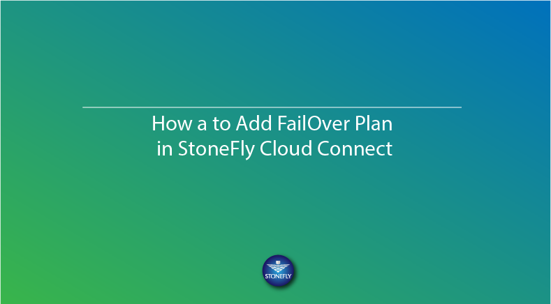 How a to Add FailOver Plan in StoneFly Cloud Connect