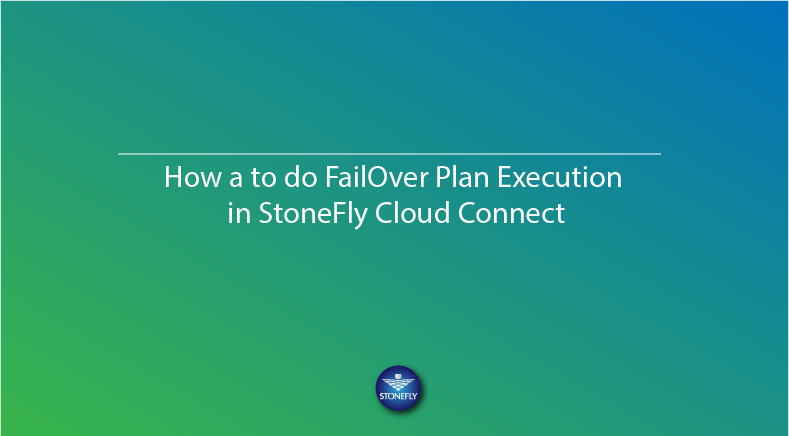 How a to do FailOver Plan Execution in StoneFly Cloud Connect