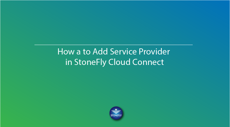 How a to Add Service Provider in StoneFly Cloud Connect