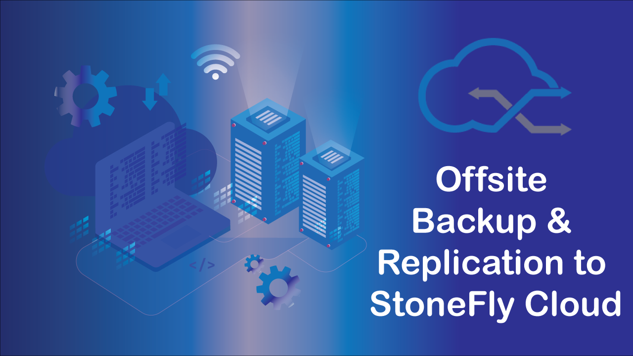 Offsite Veeam backup and replication to StoneFly cloud