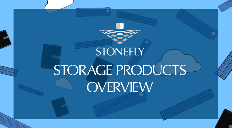 StoneFly Data Storage Solution Overview