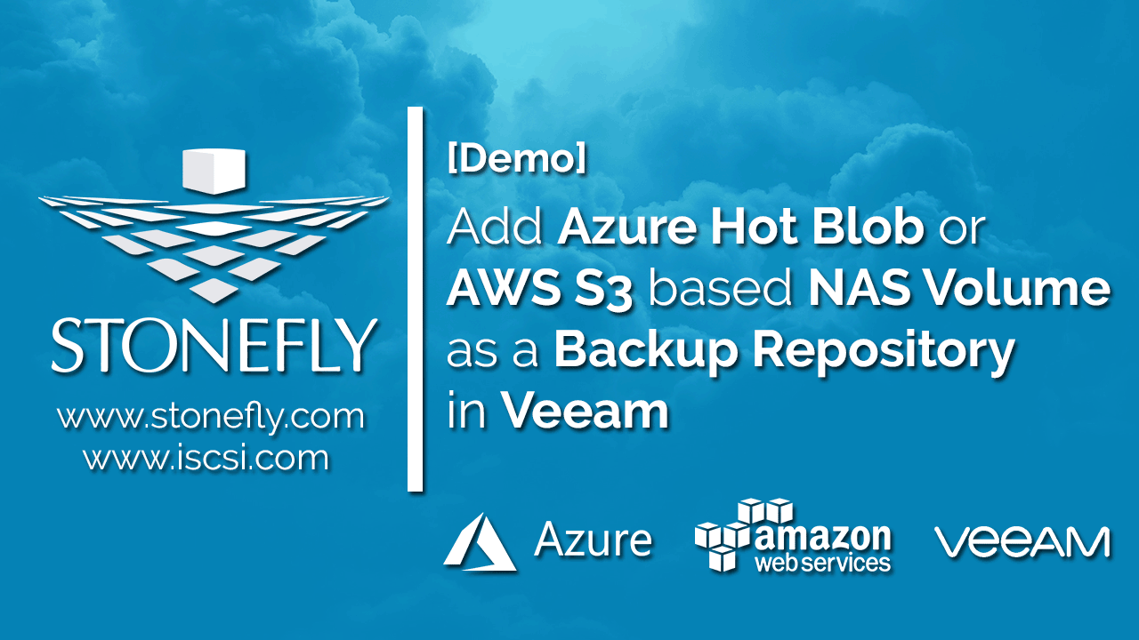 How to Add Azure Hot Blob or AWS S3 NAS Volumes as a Backup Repository for Veeam