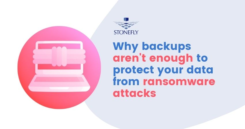 Backups aren't Enough - Here's Why Air-Gapping and Immutability are Necessary